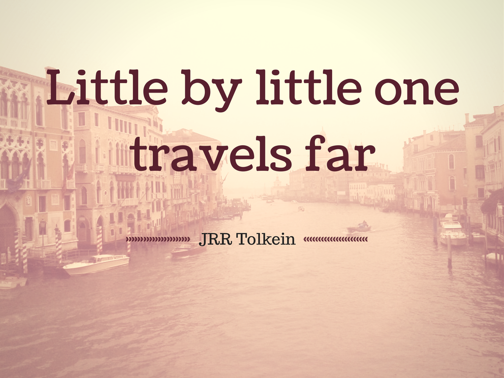 Little by little, one travels far