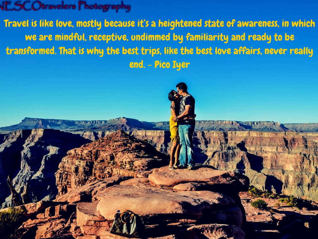 Travel is like love, mostly because it's a heightened state of awareness, in which we are mindful, receptive, undimmed by familiarity and ready to be transformed. That is why the best trips, like the best love affairs, never really end.