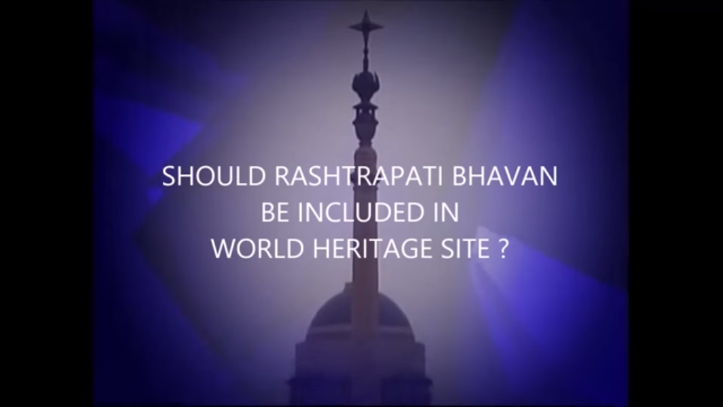 Rashtrapati Bhavan for World heritage Site